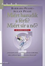 Barbara Pease - Allan Pease: Miért hazudik a férfi? Miért sír a nő?